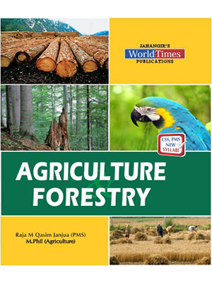Agriculture Forestry by Raja Muhammd Qasim Janjua (PMS) for CSS, PMS