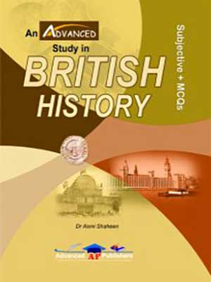 An Advanced Study in British History by Dr. Asmi Shaheen for CSS